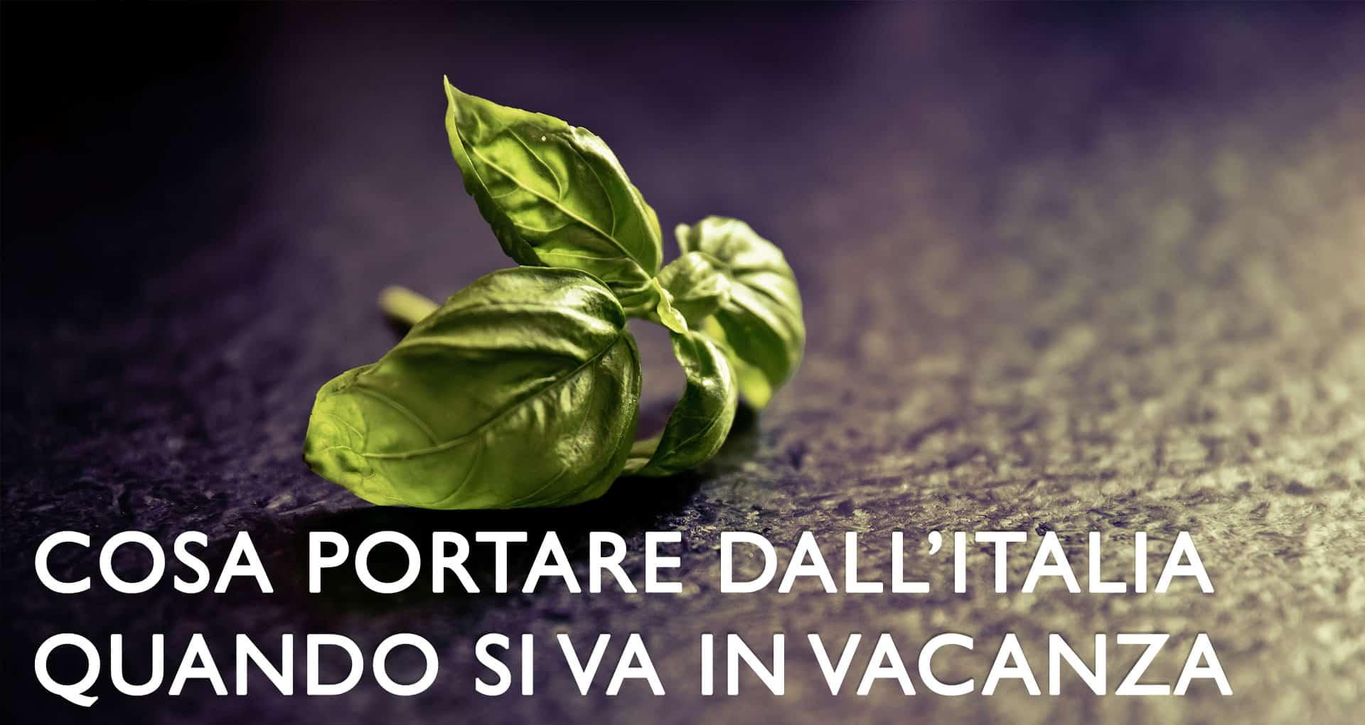 cosa portare in vacanza dall'Italia